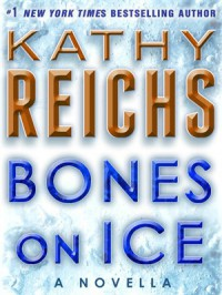 Bones on Ice - Kathy Reichs