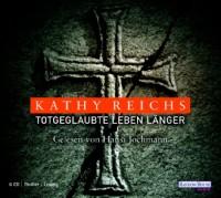 Totgeglaubte leben länger: Gekürzte Lesung - Kathy Reichs, Hansi Jochmann, Klaus Berr