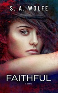Faithful: (Fearsome Series Book 3) - S. A. Wolfe