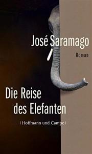 Die Reise des Elefanten: Roman - José Saramago, Marianne Gareis