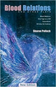 Blood Relations and Other Plays (REV Ed) - Sharon Pollock