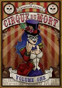 Cirque Du Mort: Volume One - Anastasia Catris, Anastasia Catris, Anastasia Catris