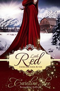 Little Red: An Everland Ever After Tale - Caroline Lee