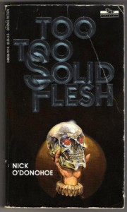Too, Too Solid Flesh - Nick O'Donohoe