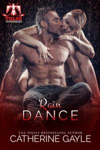 Rain Dance (Tulsa Thunderbirds Book 5) - Catherine Gayle