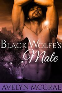 Black Wolfe's Mate - Avelyn McCrae