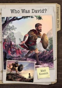 Kingdom Files: Who Was David? - Matt Koceich