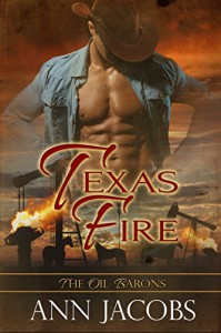 Texas Fire (The Oil Barons Book 5) - Ann Jacobs