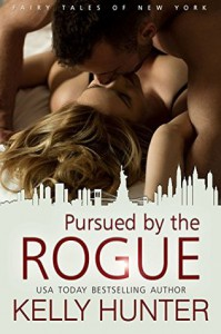 Pursued by the Rogue (The Fairy Tales of New York Book 1) - Kelly Hunter
