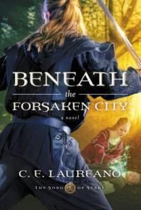Beneath the Forsaken City - C.E. Laureano