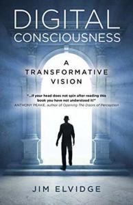 Digital Consciousness: A Transformative Vision  - Jim Elvidge