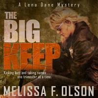 The Big Keep: Lena Dane Mysteries, Book 1 - Melissa F. Olson, Erin Spencer
