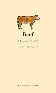 Beef: A Global History - Lorna Piatti-Farnell