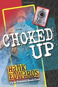 Choked Up (Up to Trouble) (Volume 4) - Hank Edwards