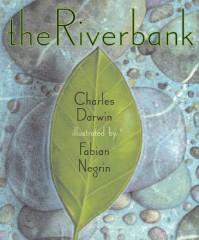 The Riverbank - Charles Darwin, Fabian Negrin