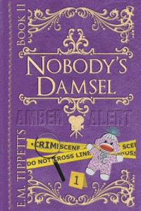 Nobody's Damsel (Someone Else's Fairytale, #2) - Emily Mah Tippetts