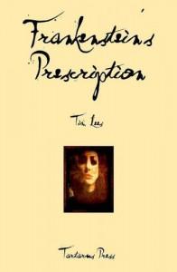 Frankenstein's Prescription - Tim Lees