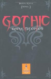Gothic: Dark Stories - Boris Koch, Markus Heitz, Christoph Hardebusch, Tobias O. Meißner