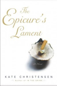 The Epicure's Lament - Kate Christensen