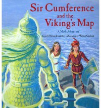 Sir Cumference and the Viking's Map - Cindy Neuschwander, Wayne Geehan