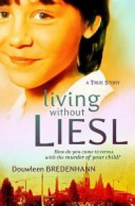 Living Without Liesl: A True Story - Douwleen Bredenham
