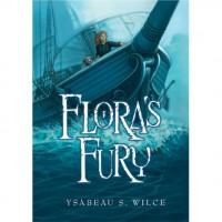 Flora's Fury (Flora Trilogy, #3) -   Ysabeau S. Wilce