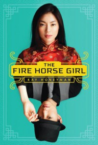 The Fire Horse Girl - Kay Honeyman