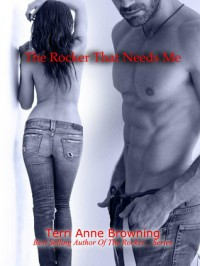 The Rocker That Needs Me (The Rocker, #3) - Terri Anne Browning