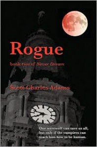 Rogue: (Never Dream, Book 2) - Scott Charles Adams