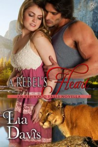 A Rebel's Heart - Lia Davis