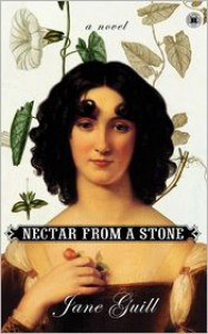 Nectar from a Stone: A Novel - Jane Guill