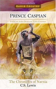 Prince Caspian: The Return to Narnia (Radio Theatre) - C.S. Lewis