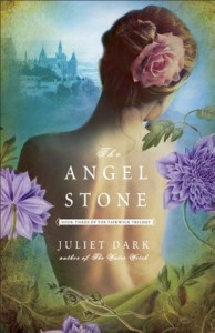 The Angel Stone - Juliet Dark, Carol Goodman