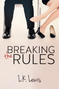 Breaking the Rules - L.K. Lewis