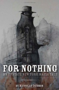 For Nothing (An Upstate New York Mafia Tale #1) - Nicholas Denmon