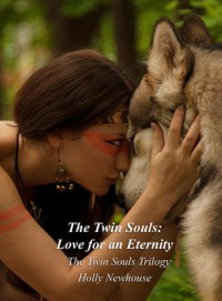 The Twin Souls: Love for Eternity - Holly Newhouse