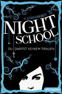 Night School. Du darfst keinem trauen.: Band 1 - C.J. Daugherty, Carolin Liepins, Axel Henrici, Peter Klöss