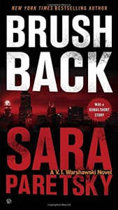 Brush Back (A V.I. Warshawski Novel) - Sara Paretsky