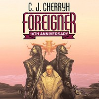 Foreigner: Foreigner Sequence 1, Book 1 - Daniel Thomas May, Audible Studios, C.J. Cherryh
