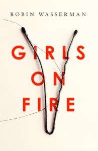 Girls on Fire - Robin Wasserman
