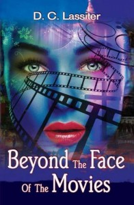 Beyond the Face of the Movies - D C Lassiter
