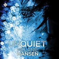 Unquiet (Resilient Love #3) - Melanie Backe-Hansen, Michael Stillman
