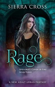 Rage (Spelldrift: Coven of Fire) (Volume 3) - Sierra Cross