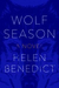 Wolf Season - Helen Benedict