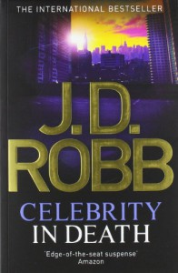 Celebrity in Death (in Death Series) - J. D. Robb