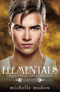 Elementals 4: The Portal to Kerberos (Volume 4) - Michelle Madow