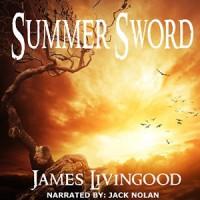 Summer Sword - James Weston Livingood, Jack Nolan