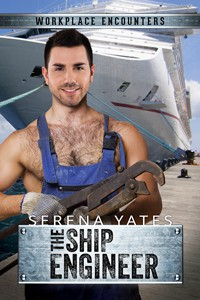 The Ship Engineer (Workplace Encounters)  - Serena Yates