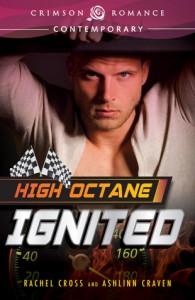High Octane: Ignited - Ashlinn Craven, Rachel Cross