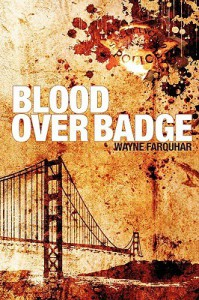 Blood Over Badge - Wayne Farquhar